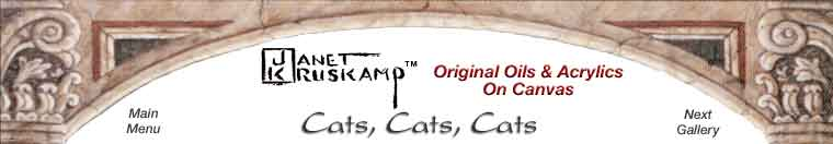 Janet Kruskamp's Paintings - Cat Paintings Gallery - original oil paintngs by Janet Kruskamp.