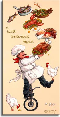 Whimsical Chef Well Balanced Meal, one of a set of four original oil paintings by artist Janet Kruskamp featuring the whimsical chef. In this poster, he shows just how balanced a well balanced meal can be. He is balanced on a unicycle on his right leg, his upraised left foot balances a white chicken. Attractive food platters are suspended in mid-air from the chef's outstretched arms, beginning with a perfectly browned turkey, a beautiful cheese, bread and fruit platter followed by a boiled red Maine lobster with butter and lemon on the side, a colorful salad with a dressing bottle dripping down to the salad, and finally a frying pan full of very rainbow trout. Another white chicken pecks at the ground by the side of the unicycle. This humorous painting is available for purchase as an original oil or acrylic on canvas painting by the artist Janet Kruskamp.