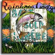 Bait Sold Here, a painting by Janet Kruskamp, depicts a square wooden sign in front of a mountain lake with the deep orange sunset's reflection shimmering on the surface. The sign, sitting on a short post in the long grass, features a leaping rainbow trout, jumping in front of the words Bait Sold Here. The white sign with light blue letters sits in front of the words Rainbow Lodge in black script across the top of the painting. A blue dragon fly in the lower left completes the view. Another original painting available from Janet Kruskamp.