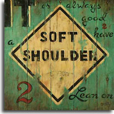 Soft Shoulder, another vintage sign poster available as an original painting from Artist Janet Kruskamp. A faded yellow diamond SOFT SHOULDER sign painted on the side of a wooden barn. The background wood is painted a light green with the text: IT is always good to have a SOFT SHOULDER 2 Lean on. Looking heavily weathered, this poster shows worn, scratched and chipped paint missing from the sign. available from the artist Janet Kruskamp.